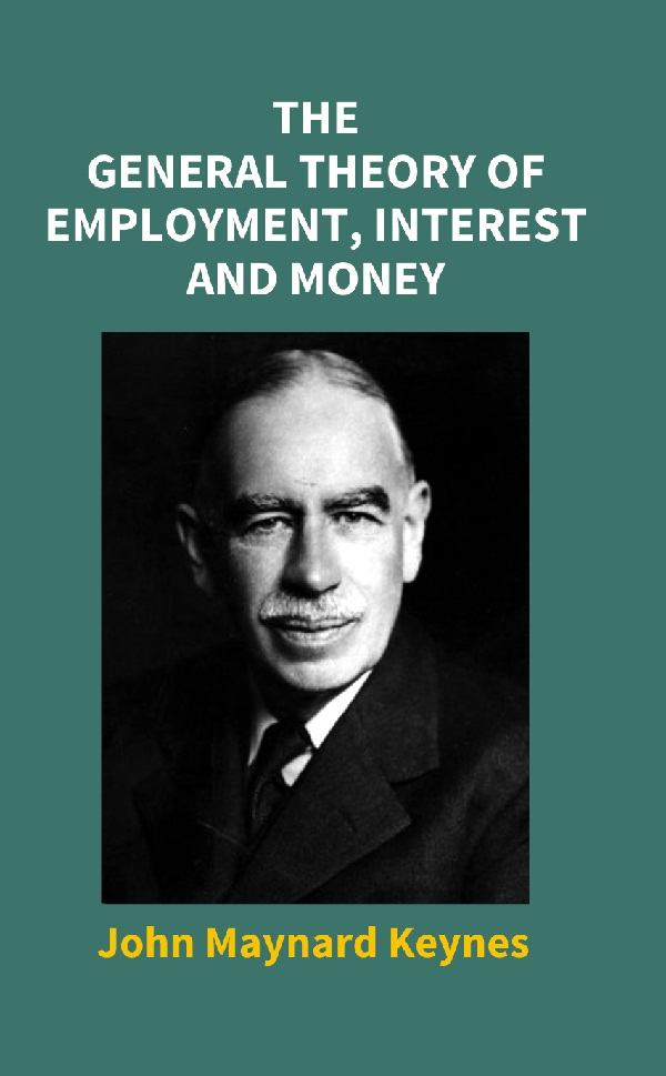 the general theory of employment interest and money john maynard