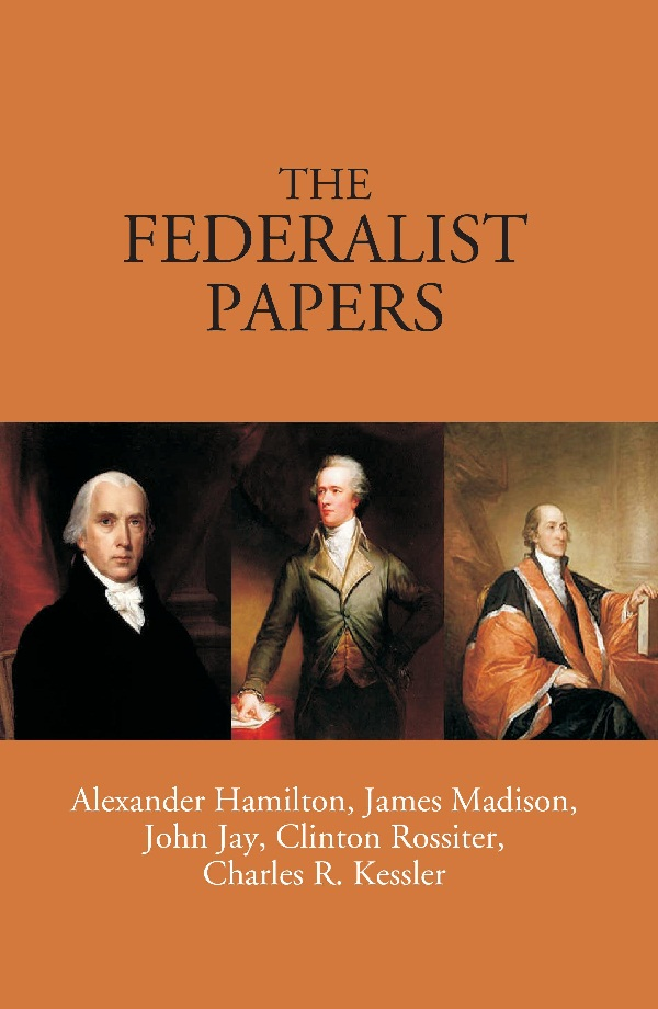 The Federalist Papers Alexander Hamilton James Madison John Jay